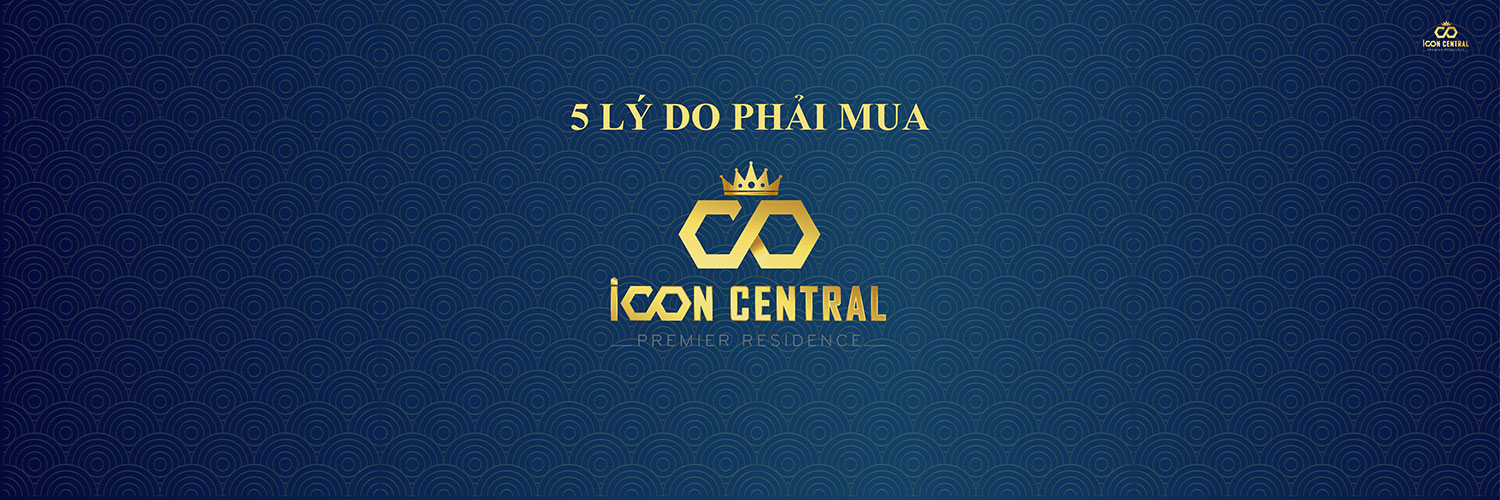 5 lý do phải mua Icon Central Dĩ An